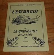 L'escargot Et La Grenouille Comestibles. A. Thévenot Et F. Lesourd. 1974. - Gastronomie