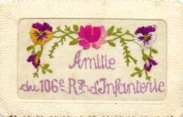 Carte Brodée , Amitiés Du 106° Régiment D'infanterie  , * 431 57 - Régiments