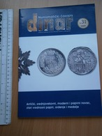 2009 DINAR Serbia Coin Numismatic Magazine Yugoslavia Medal Order 50 PARA 1879 Banknote Money ROMAN ANTIQUE BALŠIĆI - Sonstige Sprachen