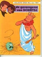 Chick Bill - De Gevangene Van Schotsj (1ste Druk) 1972 - Chick Bill