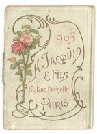 Petit Livret Calendrier 1903 : A. Jacquin Et Fils, Rue Pernelle, Paris, Bonbons De Dessert - Calendarios