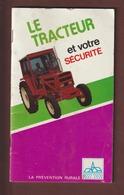 LE TRACTEUR ET VOTRE SECURITE - Livret De 1977 édité Par LA PREVENTION RURALE - 50 Pages - 22 Photos - Tracteurs