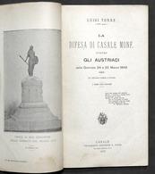 L. Torre - La Difesa Di Casale Monferrato Contro Austriaci Marzo 1849 - Ed. 1897 - Libros, Revistas, Cómics