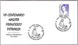 800 Años Nacimiento Del Poeta FRANCESCO PETRARCA. Arqua' Petrarca 2004 - Escritores