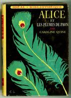 """Idéal Bibliothèque N°282 Avec Jaquette - Caroline Quine - """"Alice Et Les Plumes De Paon"""" - 1965 - Ideal Bibliotheque"""
