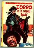 "Idéal Bibliothèque - Walt Disney - ""Zorro Et Le Sergent Garcia"" - 1972 - Ideal Bibliotheque"