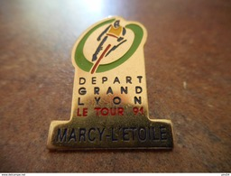 A008 -- Pin's Depart Grand Lyon Le Tour 91 - Marcy L'Etoile -- Exclusif Sur Delcampe - Cyclisme