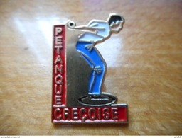 A018 -- Pin's Petanque Creçoise -- Exclusif Sur Delcampe - Pétanque