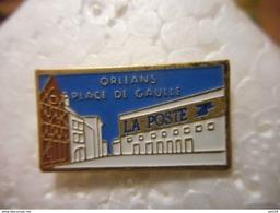 A020 -- Pin's La Poste Orleans Place De Gaulle - Postes