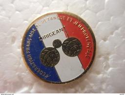 A024 -- Pin's Federation Francaise De Petanque Et Jeu Provencal Dirigeant - Pétanque