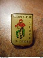 A032 -- Pin's Bi Cross Saint Die Des Vosges - Cyclisme