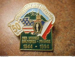 A037 -- Pin's 50eme Anniversaire De La Liberation Des Vosges Bruyeres 1944-1994 -- Dernier Vendu 07/2015 - Militair & Leger