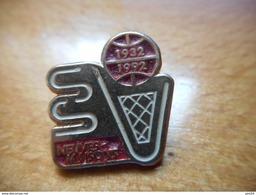 A017 -- Pin's Basket Neuves Maisons 1932 1992 - Basketball