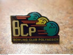 A032 -- Pin's BCP Bowling Club Polynesien -- Exclusif Sur Delcampe - Bowling