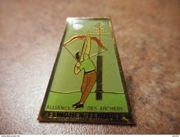 A032 -- Pin's Tir à L'Arc Alliance Des Archers Elinghen Ferques Dépt 62 -- Dernier Vendu 03/2015 - Tir à L'Arc
