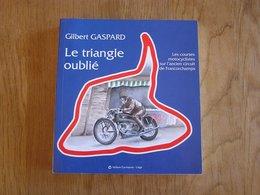 LE TRIANGLE OUBLIE Courses Motocyclistes Spa Francorchamps Gaspard Régionalisme Sport Moto FN Saroléa Motos Side Car - Sport
