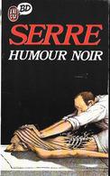 SERRE - Humour Noir - J'AI LU BD 1987 TB - Serre