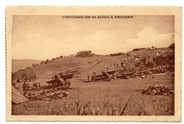 CPA    LA GUERRE AU MAROC      L ARTILLERIE 155 EN ACTION A TAOUNAT - Guerres - Autres