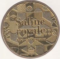 MONNAIE DE ¨PARIS 25 ARC ET SENANS Saline Royale - Saline Royale 2015 - 2015 - Monnaie De Paris