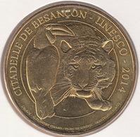 MONNAIE DE ¨PARIS 25 BESANÇON Citadelle De Besançon - UNESCO 2014 - Calaos Et Tigre De Sibérie - 2015 - Monnaie De Paris
