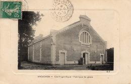 ARCACHON  Cie Frigorifique Fabrique De Glace - Arcachon