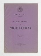 Città Di Casale - Regolamento Di Polizia Urbana - 1880 - Libros, Revistas, Cómics