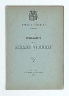 Città Di Casale - Regolamento Per Le Strade Vicinali - 1881 - Libros, Revistas, Cómics