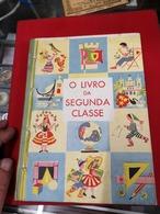 LIVRO ESCOLAR O LIVRO DA SEGUNDA CLASSE 1958 - Boeken, Tijdschriften, Stripverhalen