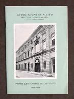 Associazione Ex Allievi Istituto Leardi Casale - Primo Centenario - 1858 - 1958 - Libros, Revistas, Cómics