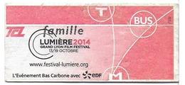 "TICKET BILLET TCL SYTRAL LYON 69 RHONE METRO TRAMWAY AUTOBUS ""LUMIÈRE 2014 - FAMILLE "" - Subway"