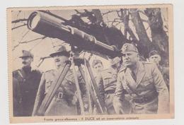 Fronte Greco-Albanese, Il Duce Mussolini Ad Un Osservatorio Avanzato   - F.G. - Anni '1940 - Guerra 1939-45