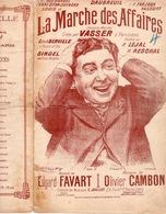 CAF CONC HUMOUR LEJAL VASSER SINOEL PARTITION LA MARCHE DES AFFAIRES FAVART CAMBON ILL GANGLOFF SATIRE SOCIALE - Musique & Instruments