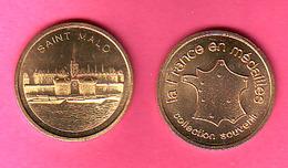 SAINT MALO - LA FRANCE EN MEDAILLE - COLLECTION SOUVENIR - POIDS 11 GRS - DIAM  30 MM - Touristiques