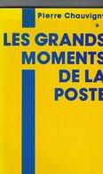 Les Grands Moments De La Poste - Postadministraties