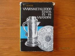 ESTONIAN SILVER 15-19th Century , Silversmiths , 1967 Book By E. VENDE , 0 - Boeken, Tijdschriften, Stripverhalen