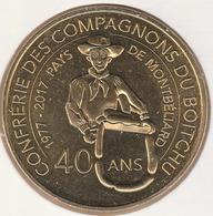 MONNAIE DE PARIS 25 MANDEURE Confrérie Des Compagnons Du Boitchu - 40 Ans - 1977 - 2017 - 2017
