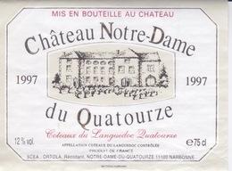 ANCIENNE ETIQUETTE VIN FRANCAIS  - CHATEAU NOTRE DAME DU QUATOURZE - COTEAUX DU LANGUEDOC - 1997 - Non Classés