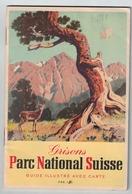 Guide - Grison - Parc - National Suisse. Brochure  De 24 Pages (18 X 12 Cm)  Avec Une Carte (45 X 35 Cm) (~1939-1945) - Tourism Brochures