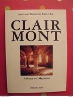 Mayenne. Abbaye Cistercienne De Notre-Dame De Clairmont. Trassard Et Roy. éditions Siloë. Laval. 1985 - Pays De Loire