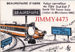 CPM - BEAUREPAIRE 38 Isère - Futur Carrefour Du TGV Sud-Est GRENOBLE / TORINO / MILANO - Edit-Dessin Georges NEMOZ - Eisenbahnen