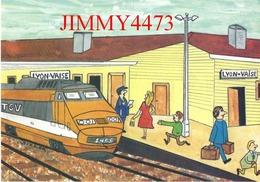 CPM - T.G.V. Gare Lyon Vaise - Mr. Maurin Chef De Gare De Lyon Vaise - Illust. J-C. Sizier- Edit. Des Escargophiles - Gares - Avec Trains
