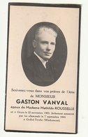 Décès Gaston VANVAL Rousselle Goyer (Jeuk )1903 Lâchement Assassiné Par Les Allemands 1944 Grand-Trixhe Werbomont Guerre - Images Religieuses