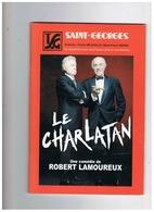 TSG SAINT GEORGES LE CHARLATAN  UNE COMEDIE De  ROBERT LAMOUREUX 2002 - Theater, Kostüme & Verkleidung