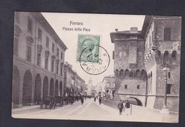 Ferrara Piazza Della Pace ( Animée Ed. Pistelli Bartolucci Dest. Bettinger Metz Rue De La Chevre ) - Ferrara
