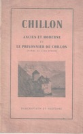 Chillon Ancien Et Moderne - Daniel Lesueur - 32 Pages Avec 2 Illustrations - Vaud - Suisse - Montreux . Lac Léman - History