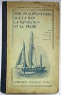 LIVRE 1921 NOTIONS ELEMENTAIRES SUR LA MER LA NAVIGATION ET LA PECHE ECOLES PRIMAIRES DU LITTORAL - Pêche