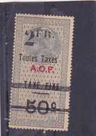 Timbre Fiscal A.O.F Médaillon De Tasset Grand Format Toutes Taxes Sur   Taxe Fixe 2 Fr Sur 50 C Surcharge Noire - A.O.F. (1934-1959)
