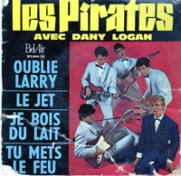 Les Pirates Avec Dany Logan - Oublie Larry - Le Jet - Je Bois Du Lait - Tu Mets Le Feu - Bel-Air 211044 - 1961 - - Rock