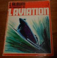 L'album Du Fanatique De L'aviation. N°1. Mai 1969. - Aviation