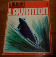 L'album Du Fanatique De L'aviation. N°1. Mai 1969. - Aviación
